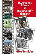Backwoods Mates to Hollywood's Greats Cover