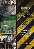 The UN's Lone Ranger - Combating international wildlife crime Cover