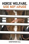 Horse Welfare, Use not Abuse