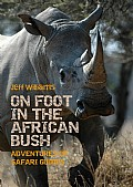 On Foot in the African Bush Cover
