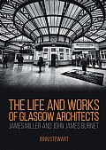 The Life and Work of Glasgow Architects James Miller and John James Burnet
