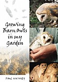 Growing Barn Owls in my Garden Cover