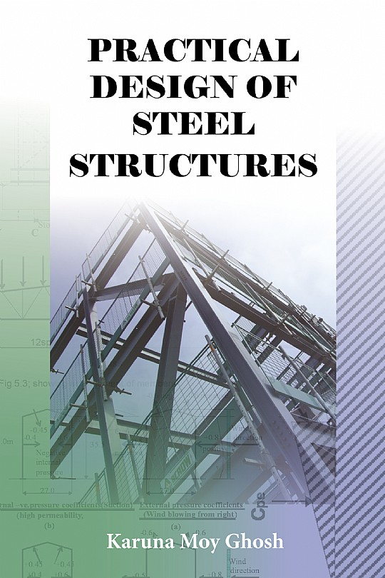Practical Design Of Steel Structures Karuna Moy Ghosh