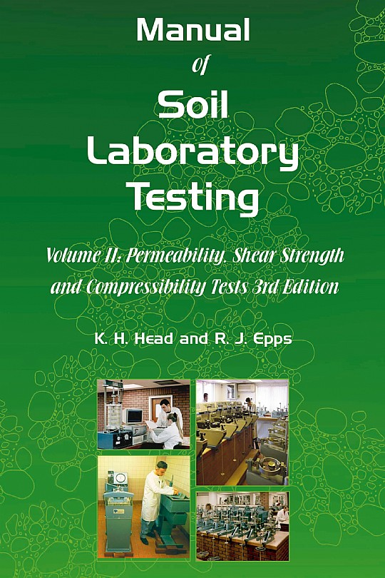 Manual of Soil Laboratory Testing vol II: Roger Epps and K H  Head